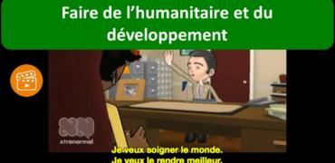 Faire de l'humanitaire et du développement
