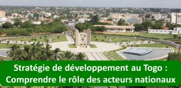 Stratégie de développement au Togo: comprendre le rôle des acteurs nationaux
