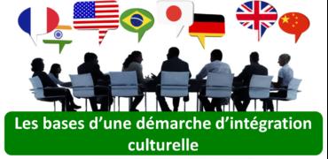 Les bases d'une démarche d'intégration culturelle