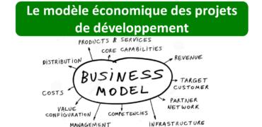 Le modèle économique des projets de développement