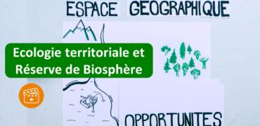 Ecologie territoriale et Réserves de biosphère