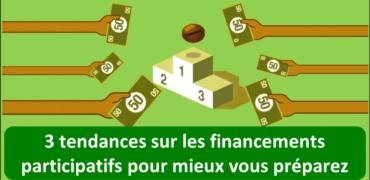 3 tendances sur les financements participatifs pour mieux vous préparrez