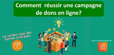 Le rendez-vous des bonnes pratiques : Comment  réussir une campagne de dons en ligne?