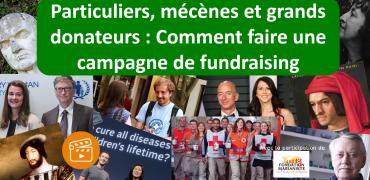 Particuliers, mécènes et grands donateurs: Comment faire une campagne fundraising ?
