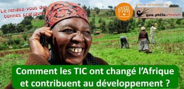Le rendez-vous des bonnes pratiques : Comment les TIC ont changé l'Afrique et contribuent au développement ?