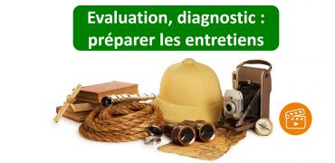Evaluation, diagnostic :  préparer les entretiens semi-directif