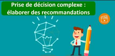 Prise de décision complexe: élaborer des recommandations
