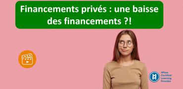 Financements privés: une baisse des financements?!