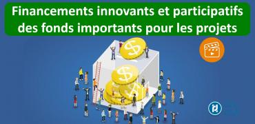 Financements innovants et participatifs des fonds importants pour les projets