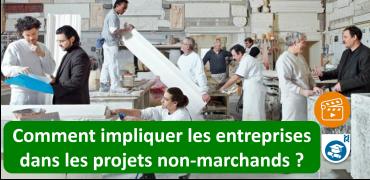 Comment impliquer les entreprises dans les projets non-marchands ?