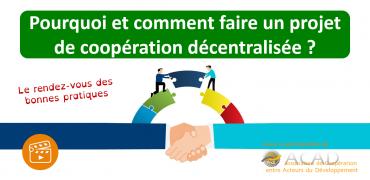 Le rendez-vous des bonnes pratiques : Pourquoi et comment faire un projet de coopération décentralisée ?