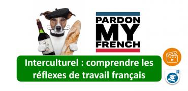 Interculturel : comprendre  les réflexes de travail français