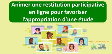 Animer une restitution participative en ligne pour favoriser l'appropriation d'une étude